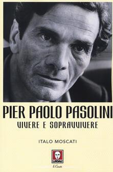 Vitalitart.it Pier Paolo Pasolini. Vivere e sopravvivere Image