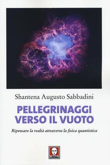 Radiosenisenews.it Pellegrinaggi verso il vuoto. Ripensare la realtà attraverso la fisica quantistica Image