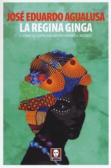 La regina Ginga e come gli africani inventarono il mondo.pdf
