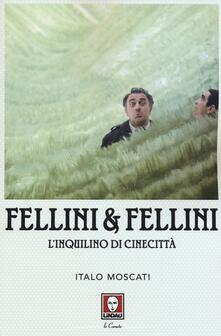 Voluntariadobaleares2014.es Fellini & Fellini. L'inquilino di Cinecittà Image