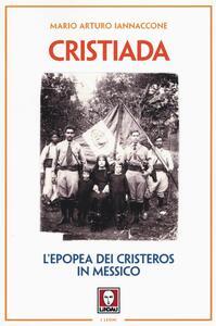 Cristiada. L'epopea dei Cristeros in Messico