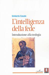 L' intelligenza della fede. Introduzione alla teologia