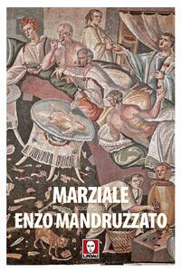 Marziale tradotto da Enzo Mandruzzato