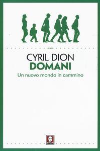 Libro Domani. Un nuovo mondo in cammino Cyril Dion