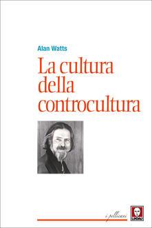 La cultura della controcultura - Davide Platzer Ferrero,Alan W. Watts - ebook