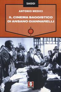 Libro Il cinema saggistico di Ansano Giannarelli Antonio Medici
