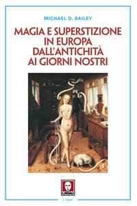 Magia e superstizione in Europa dall'antichità ai giorni nostri