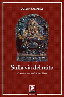 Ipabsantonioabatetrino.it Sulla via del mito. Conversazioni con Michael Toms Image