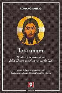 Iota unum. Studio delle variazioni della Chiesa cattolica nel secolo XX