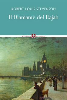 Il diamante del Rajah - Robert Louis Stevenson,Gian Dàuli - ebook