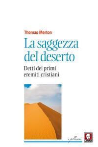 La saggezza del deserto. Detti dei primi eremiti cristiani