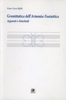 Promoartpalermo.it Grammatica dell'armonia fantastica. Appunti e interludi Image