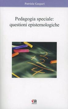Pedagogia speciale. Questioni epistemologiche.pdf