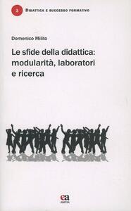 Le sfide della didattica. Modularità, laboratori e ricerca