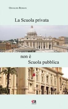 Voluntariadobaleares2014.es La scuola privata non è la scuola pubblica. Con CD-ROM Image