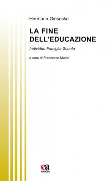 La fine delleducazione. Individuo famiglia società.pdf