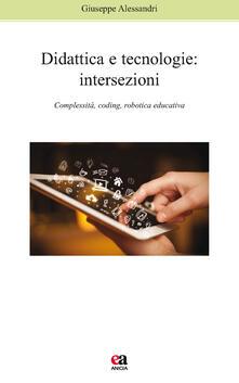 Didattica e tecnologie. Intersezioni. Complessità, coding, robotica educativa.pdf