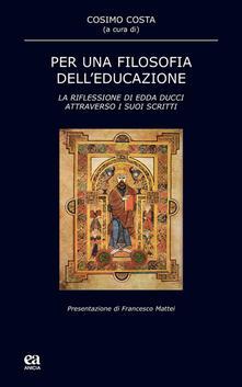 Voluntariadobaleares2014.es Per una filosofia dell'educazione. La riflessione di Edda Ducci attraverso i suoi scritti Image