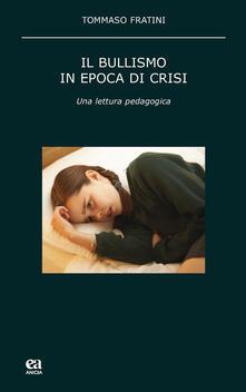 Grandtoureventi.it Il bullismo in epoca di crisi. Una lettura pedagogica Image