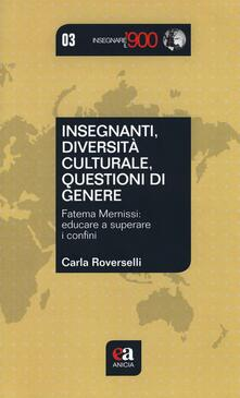 Insegnanti, diversità culturale, questioni di genere. Fatema Mernissi: educare a superare i confini.pdf