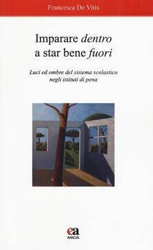Imparare dentro a star bene fuori. Luci ed ombre del sistema scolastico negli istituti di pena.pdf
