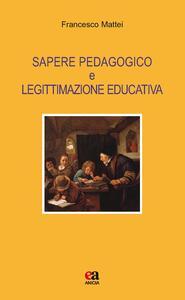 Sapere pedagogico e legittimazione educativa