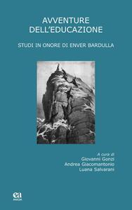 Avventure dell'educazione. Studi in onore di Enver Bardulla