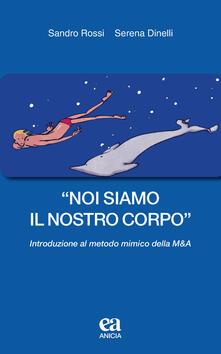 «Noi siamo il nostro corpo». Introduzione al metodo mimico della M&A.pdf