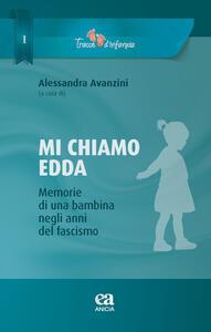 Mi chiamo Edda. Memmorie di una bambina negli anni del fascismo
