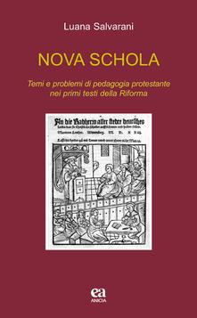 Nova schola. Temi e problemi di pedagogia protestante nei primi testi della Riforma.pdf