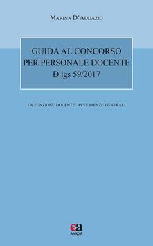 Guida al concorso per personale docente. D.lgs 59/2017. La funzione docente: avvertenze generali.pdf