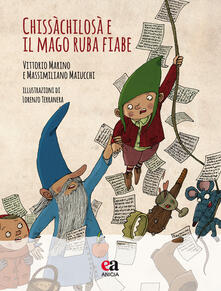 Voluntariadobaleares2014.es Chissàchilosà e il mago ruba fiabe. Ediz. a colori. Con CD-Audio Image