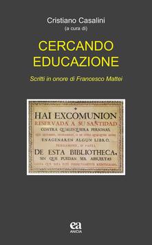 Cercando educazione. Scritti in onore di Francesco Mattei.pdf