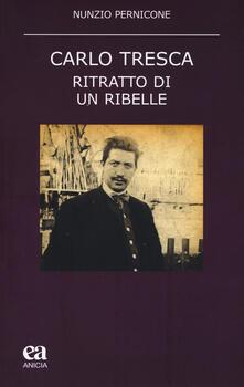 Carlo Tresca. Ritratto di un ribelle.pdf