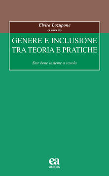 Genere e inclusione tra teoria e pratiche. Star bene insieme a scuola.pdf