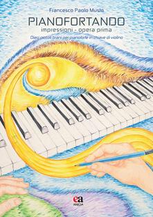 Mercatinidinataletorino.it Pianofortando. Impressioni. Opera prima. Dieci piccoli brani per pianoforte in chiave di violino Image