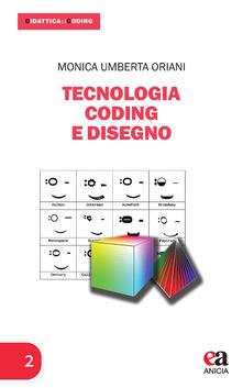 Tecnologia coding e disegno - Monica Umberta Oriani - copertina