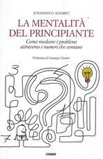 Libro La mentalità del principiante. Come risolvere i problemi attraverso i numeri che contano Jonathan G. Koomey