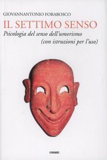 Il settimo senso. Psicologia del senso dellumorismo (con istruzioni per luso).pdf