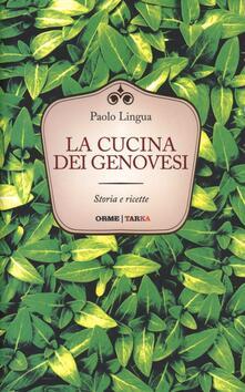 Lpgcsostenible.es La cucina dei genovesi. Storia e ricette Image