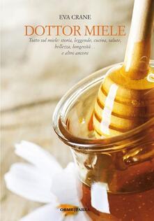 Winniearcher.com Dottor miele. Tutto sul miele: storia, leggenda, cucina, bellezza, longevità... e altro ancora Image