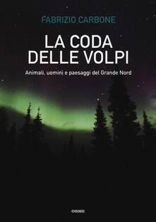 Antondemarirreguera.es La coda delle volpi. Animali, uomini e paesaggi del Grande Nord Image