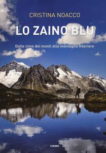 Lo zaino blu. Dalle cime dei monti alla montagna interiore