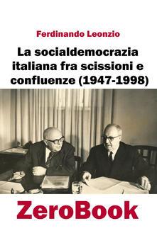 La socialdemocrazia italiana fra scissioni e confluenze (1947-1998).pdf