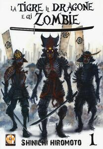 La tigre, il dragone e gli zombie. Vol. 1