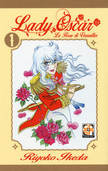 Listadelpopolo.it Lady Oscar. Le rose di Versailles. Vol. 1 Image