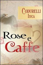 Rose e caffe