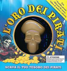 L oro dei pirati. Ediz. illustrata. Con gadget.pdf