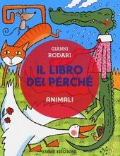 Il libro dei perch . Animali
