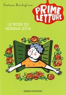 Le rose di nonna Zita - Stefano Bordiglioni - copertina